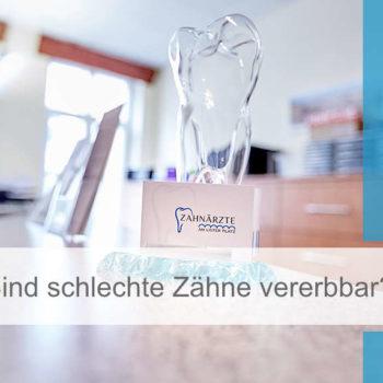 Featured Image_zahnhannover_sind_schlechte_zaehne_vererbbar